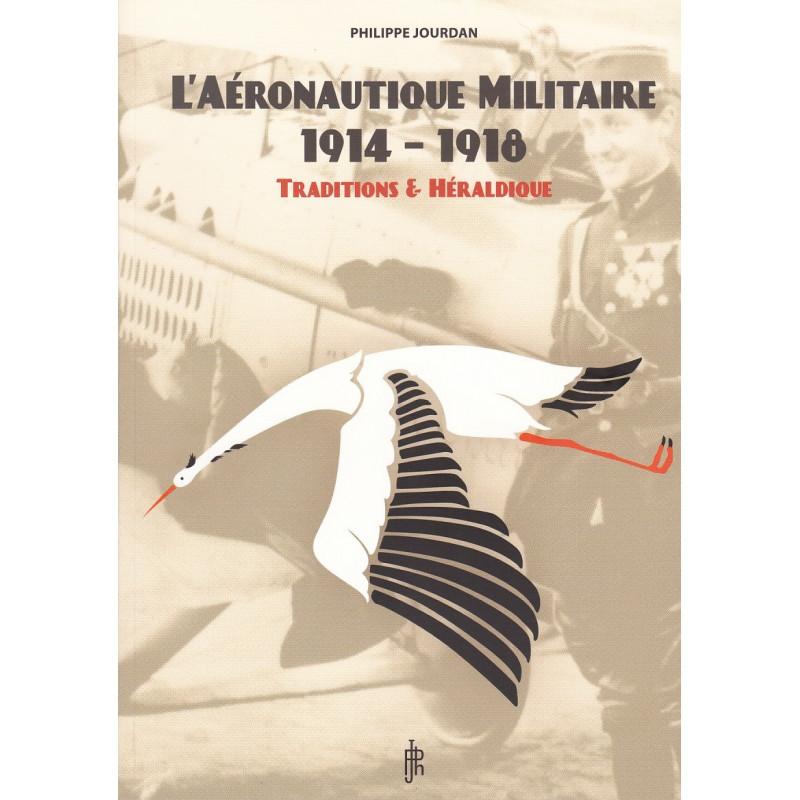 L'AERONAUTIQUE MILITAIRE 1914-1918