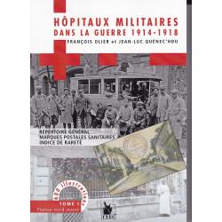 HOPITAUX MILITAIRES DANS LA GUERRE 1914-1918 - TOME 1, FRANCE NORD-OUEST