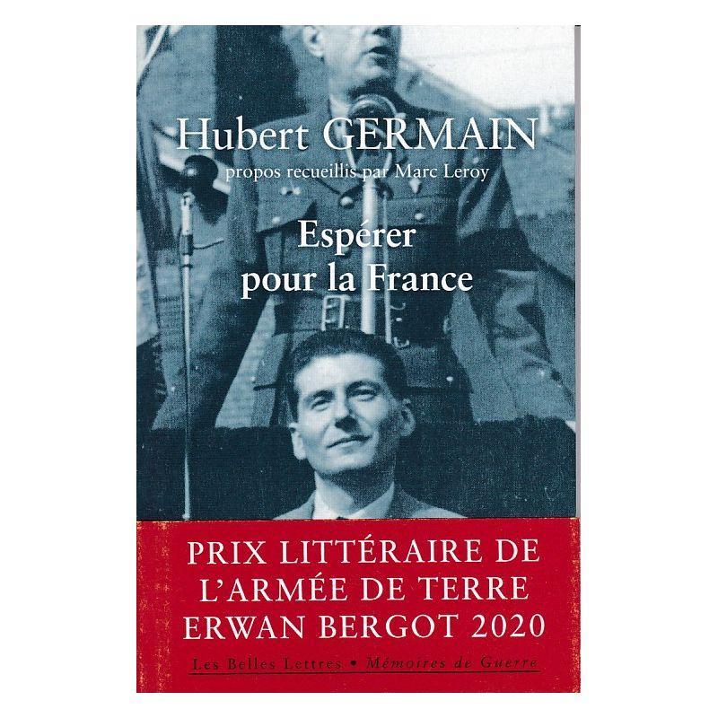 Hubert Germain - Mémoires d'un Compagnon de la Libération - Espérer pour la France