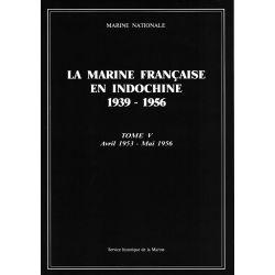 Marine française en Indochine, 1939-1955 (la). Tome 5, avril 1953-mai 1956 (seconde édition)
