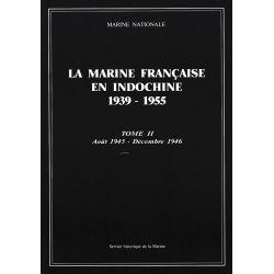 Marine française en Indochine, 1939-1955 (la). Tome 2,  août 1945-décembre 1946 (seconde édition)