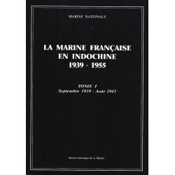 Marine française en Indochine, 1939-1955 (la). Tome1, septembre 1939-août 1945 (seconde édition)