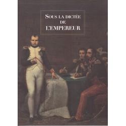 SOUS LA DICTÉE DE L'EMPEREUR