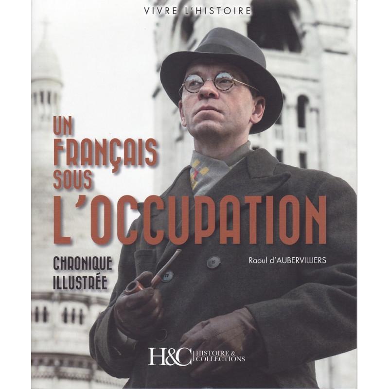 Un Français sous l'Occupation 1940-1945. Chronique illustrée