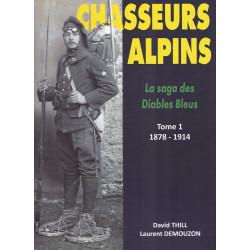 Chasseurs Alpins - La Saga des Diables Bleus Tome 1 : 1878 - 1914