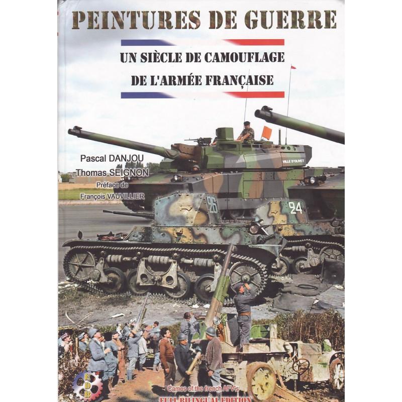 Peintures de Guerre - Un Siècle de Camouflage de l'Armée Française