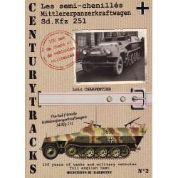 Centurytracks n° 2 : Les semi-chenillés Mittlererpanzerkraftwagen Sd.Kfz 251