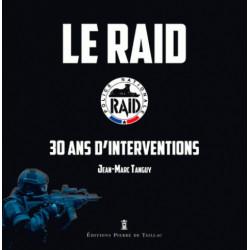 Le Raid , 30 ans d'opérations