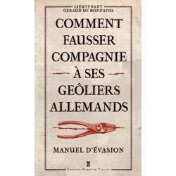 Comment Fausser Compagnie à ses Geôliers Allemands – Manuel d'évasion