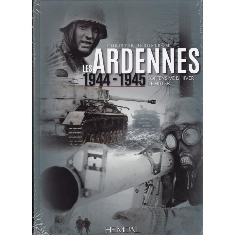 Ardennes 1944-1945 -  L'Offensive d'Hiver d'Hitler
