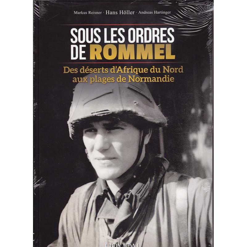 Sous les Ordres de Rommel – Dés déserts africains aux plages de Normandie