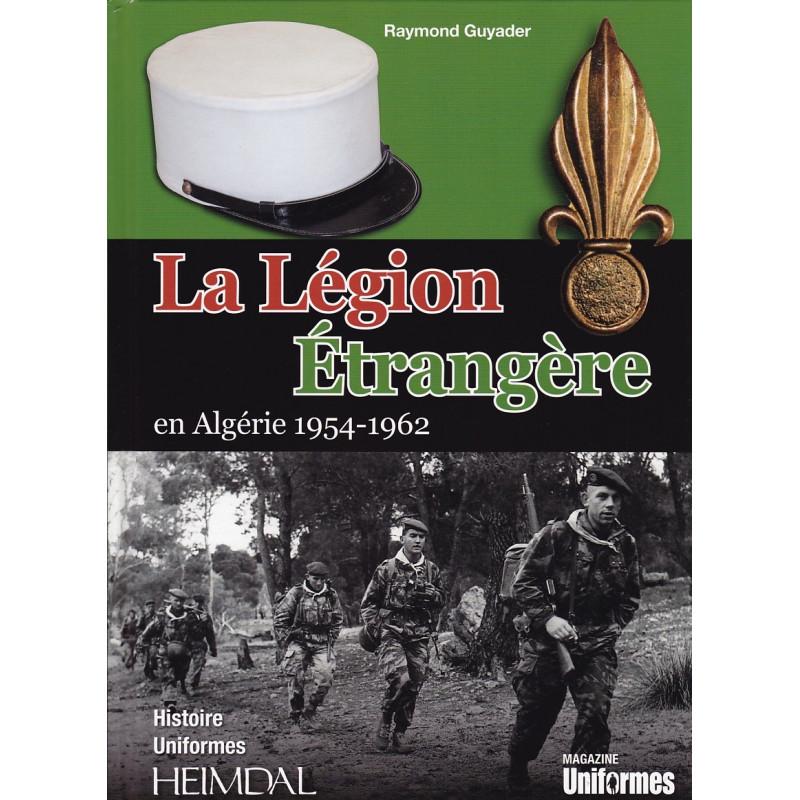 La Légion Etrangère en Algérie 1954-1962