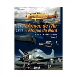 L'ARMEE DE L'AIR EN AFRIQUE DU NORD - TOME 2