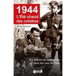1944, L'ÉTÉ CHAUD DES COLLABOS