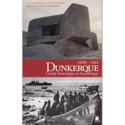 Dunkerque 1940-1945: guide historique & touristique : itinéraires