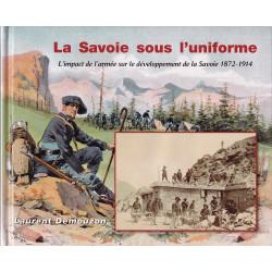 La Savoie sous l'uniforme - L'impact de l'armée sur le développement de la Savoie 1872-1914
