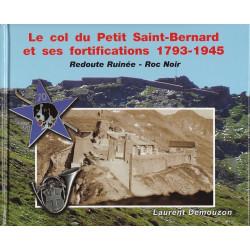 Le col du Petit Saint-Bernard et ses fortifications 1793-1945 - Redoute Ruinée - Roc Noir