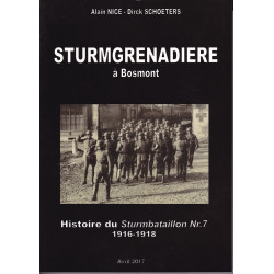 STURMGRENADIERE – Histoire du SturmBataillon N°7 1916-1918