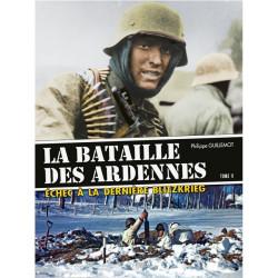 LA BATAILLE DES ARDENNES: Échec à la dernière Blitzkrieg TOME 2