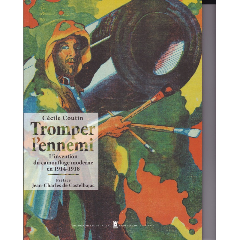 Tromper l'ennemi - L'invention du camouflage moderne en 1914-1918