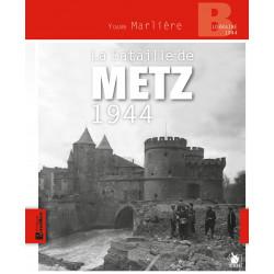 La Bataille de Metz , Lorraine 1944