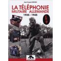 La Téléphonie Militaire Allemande 1935 - 1945