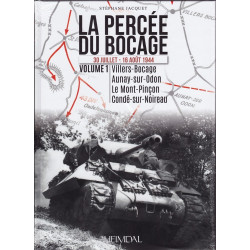 LA PERCEE DU BOCAGE Volume 2  30 Juillet-7 Août 1944