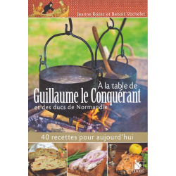 A la Table de Guillaume Le Conquérant