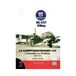 La Kampfgeschwader 100. L'Escadre au Drakkar  (1938-1944).