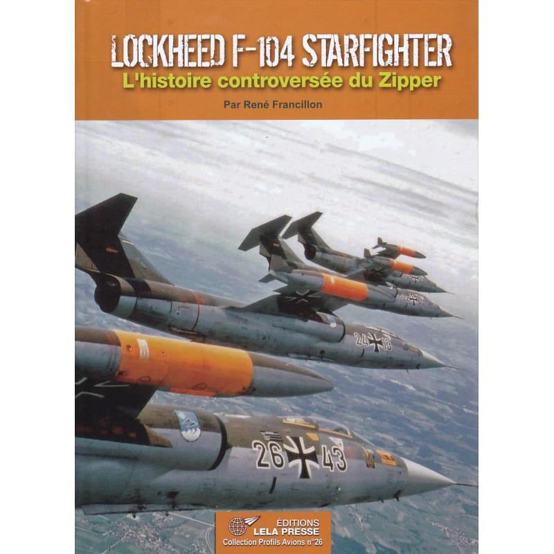 Lockheed F-104 Starfighter - L'histoire controversée du Zipper.
