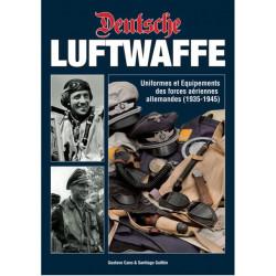 DEUTSCHE LUFTWAFFE Uniformes et equipements des forces aeriennes allemandes (1935-1945)