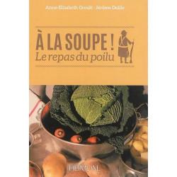 A la soupe ! : le repas du poilu