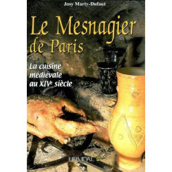 Le Mesnagier de Paris : la cuisine médiévale au XIVe siècle : recettes d'après le manuscrit