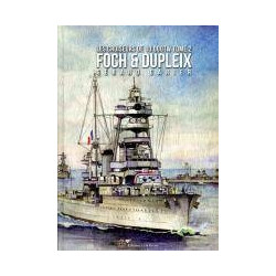 Les Croiseurs Français de 10 000tW -  Tome 2 - FOCH & DUPLEIX