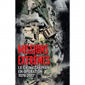 Missions extrêmes  Le GIGN et l'EPIGN en opération  1976-2017