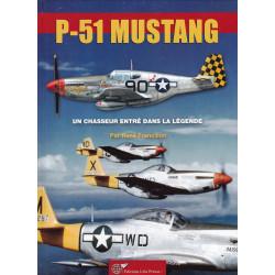 Le P-51 MUSTANG, un chasseur entré dans la légende.