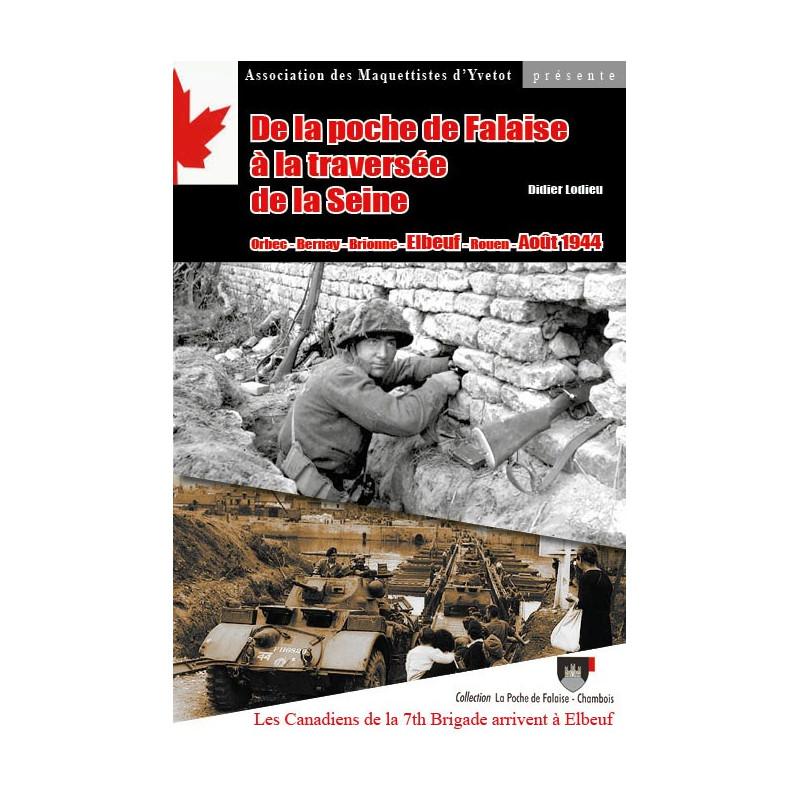 DE LA POCHE DE FALAISE À LA TRAVERSÉE DE LA SEINE - Orbec - Bernay - Brionne - Elbeuf - Rouen - Août 1944