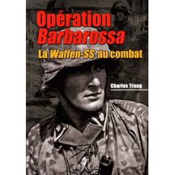 OPERATION BARBAROSSA : LA WAFFEN-SS AU COMBAT