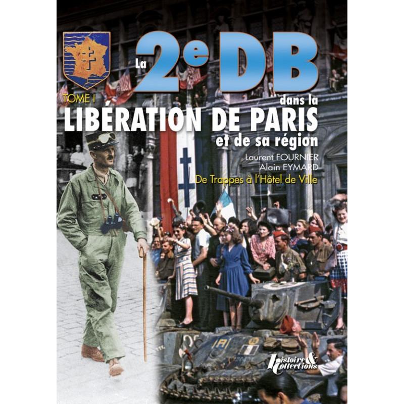 LA 2E DB DANS LA LIBERATION DE PARIS ET DE SA REGION (1)