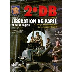 LA 2E DB DANS LA LIBERATION DE PARIS ET DE SA REGION TOME 2
