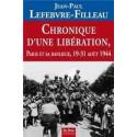 CHRONIQUE D'UNE LIBERATION : PARIS ET SA BANLIEUE 19-31 AOÛT 1944