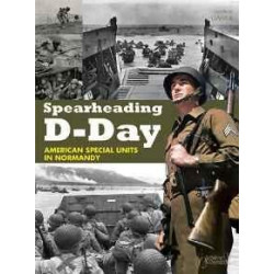 SPEARHEADING D-DAY: AMERICAN SPECIAL UNITS, 6 JUNE 1944