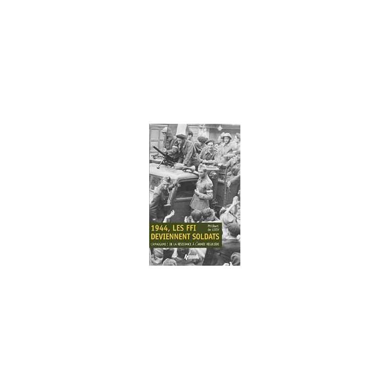 1944, LES FFI DEVIENNENT SOLDATS