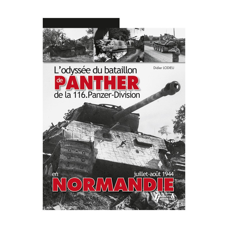 PANTHER EN NORMANDIE - L'odyssée de la 116. Panzer Division