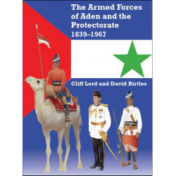 The Armed Forces Of Aden And The Protectorate 1839–1967