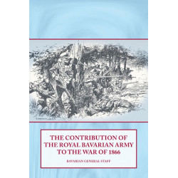 The Contribution of the Royal Bavarian Army to the War of 1866