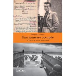 UNE JEUNESSE OCCUPEE DE L'ORNE AU BESSIN, 1940-1944