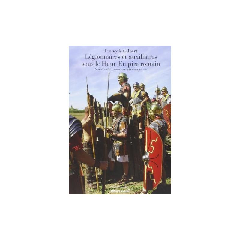 LEGIONNAIRES ET AUXILIAIRES DU HAUT-EMPIRE ROMAIN