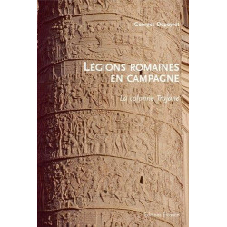 LEGIONS ROMAINES EN CAMPAGNE - LA COLONNE TRAJANE