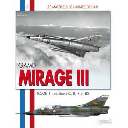 GAMD MIRAGE III: TOME 1:...